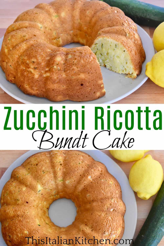 Zucchini Ricotta Bundt Cake Pinterest Pin.